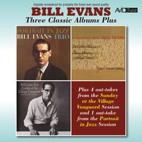 Three Classic Albums Plus (Portrait in Jazz / Everybody Digs Bill Evans / Sunday at the Village Vanguard) — Bill Evans