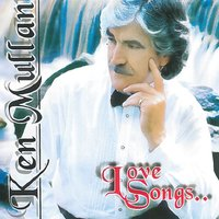 Love Songs — Ken Mullen