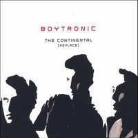 The Continental (Replace) 2005 — Boytronic
