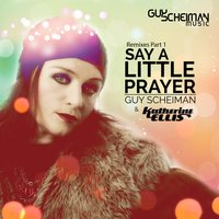 Say a Little Prayer — Guy Scheiman, Katherine Ellis