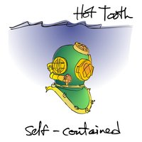 Self-Contained — Hot Tooth