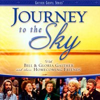 Journey To The Sky — Bill & Gloria Gaither