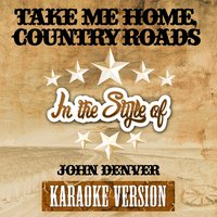 Take Me Home, Country Roads (In the Style of John Denver) - Single — Ameritz Audio Karaoke