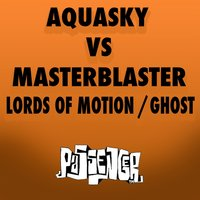 Lords of Motion / Ghost — Aquasky, Masterblaster