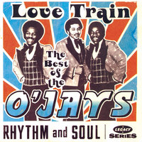 The Best Of The O'Jays: Love Train — The O'Jays