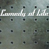 Comedy of Life — Comedy of Life
