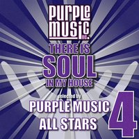 There Is Soul in My House - Purple Music All-Stars 4 — сборник