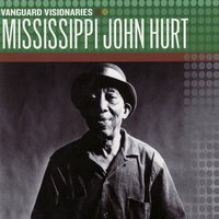 Vanguard Visionaries — Mississippi John Hurt