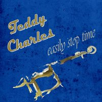 Easily Stop Time — Teddy Charles