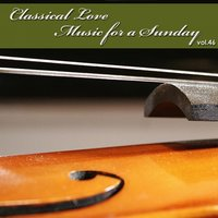 Classical Love - Music for a Sunday Vol 46 — сборник