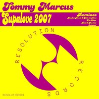 Supalove 2007 — Tommy Marcus