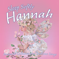 Sleep Softly Hannah - Lullabies and Sleepy Songs — Eric Quiram, Julia Plaut, Ingrid DuMosch, The London Fox Players, Frank McConnell