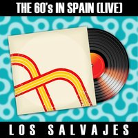 The 60's in Spain - Los Salvajes — Los Salvajes