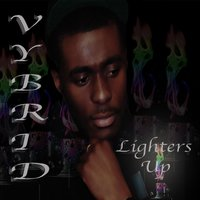 Lighters Up — Vybird, VyBrid