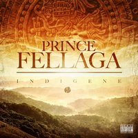 Indigene — Prince Fellaga