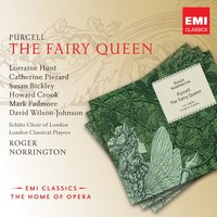 Purcell: The Fairy Queen — Генри Пёрселл, Roger Norrington, Armonico Consort, Sir Roger Norrington, Accademia Bizantina, Ottavio Dantone, New English Voices, Michael Bundy, Gillian Keith, Rebecca Outram, Andrew Carwood, William Towers, Robert Murray, Carolyn Sampson