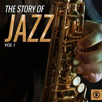 The Story of Jazz, Vol. 1 — сборник