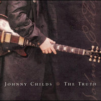 The Truth — Johnny Childs