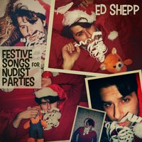Festive Songs for Nudist Parties — Ed Shepp