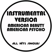 American Beauty American Psycho - Single — All Hits Singles