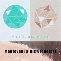 Within Limits — Mantovani & His Orchestra
