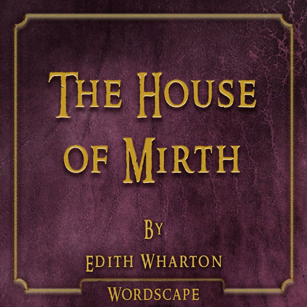 house of mirth House of mirth was actually number one on my christmas list of must-read books last year i'd heard so much about the movie, i forced myself to abstain from watching.