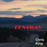 Runaway — Chris King