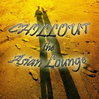 Chillout the Asian Lounge — сборник