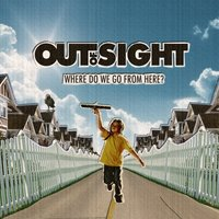 Where Do We Go from Here? — Out Of Sight