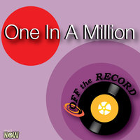 One In a Million — Off The Record
