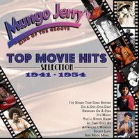 Mungo Jerry's Top Movie Hits Selection 1941-1954 — сборник