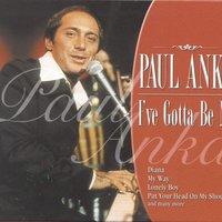 I've Gotta Be Me — Paul Anka