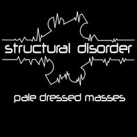 Pale Dressed Masses — Structural Disorder