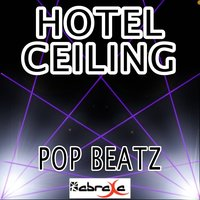 Hotel Ceiling - Tribute to Rixton — Pop beatz