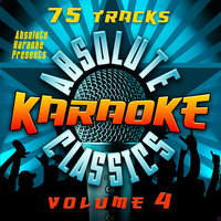 Absolute Karaoke Presents - Absolute Karaoke Classics Vol. 4 — Absolute Karaoke