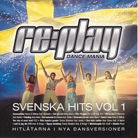 Replay Dance Mania - Svenska Hits Vol 1 — сборник