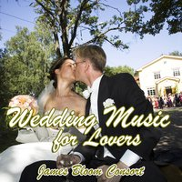 Wedding Music for Lovers — James Bloom Consort