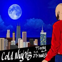 Cold Nights — Timmy, J.D. Banks