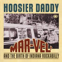Hoosier Daddy: Mar-Vel' and the Birth of Indiana Rockabilly — сборник