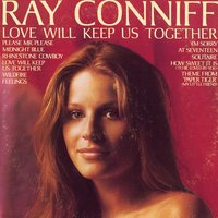 Love Will Keep Us Together — Ray Conniff