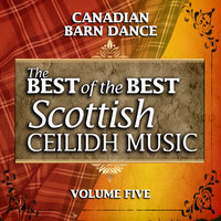 Canadian Barn Dance: The Best of the Best Scottish Ceilidh Music, Vol. 5 — John Carmichael & His Band