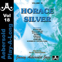 Horace Silver - Volume 18 — Ron Carter, Kenny Barron, Al Foster, Jamey Aebersold Play-A-Long