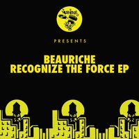 Recognize the Force EP — Beauriche