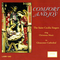 Comfort and Joy — Ian Ball, The Saint Cecilia Singers