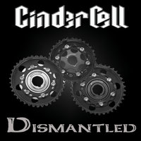 Dismantled — Cinder Cell