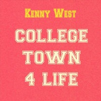 College Town 4 Life — KENNY WEST