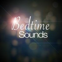 Bedtime Sounds — Bedtime baby