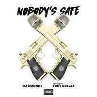Nobody's Safe — Zoey Dollaz, DJ E-Money