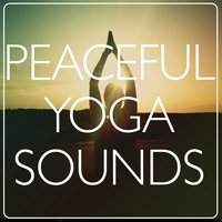 Peaceful Yoga Sounds — Yoga for Inner Peace
