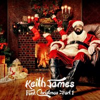 Funk Christmas, Pt. 1 — Keith James